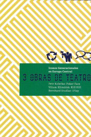 Iconos Generacionales En Europa Central: 3 Obras De Teatro / E-book