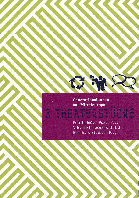 Generationsikonen Aus Mitteleuropa: 3 Theaterstücke