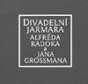 Divadelní Jarmara Alfréda Radoka A Jana Grossmana