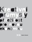 Kreativní Průmysly – Příležitost Pro Novou Ekonomiku