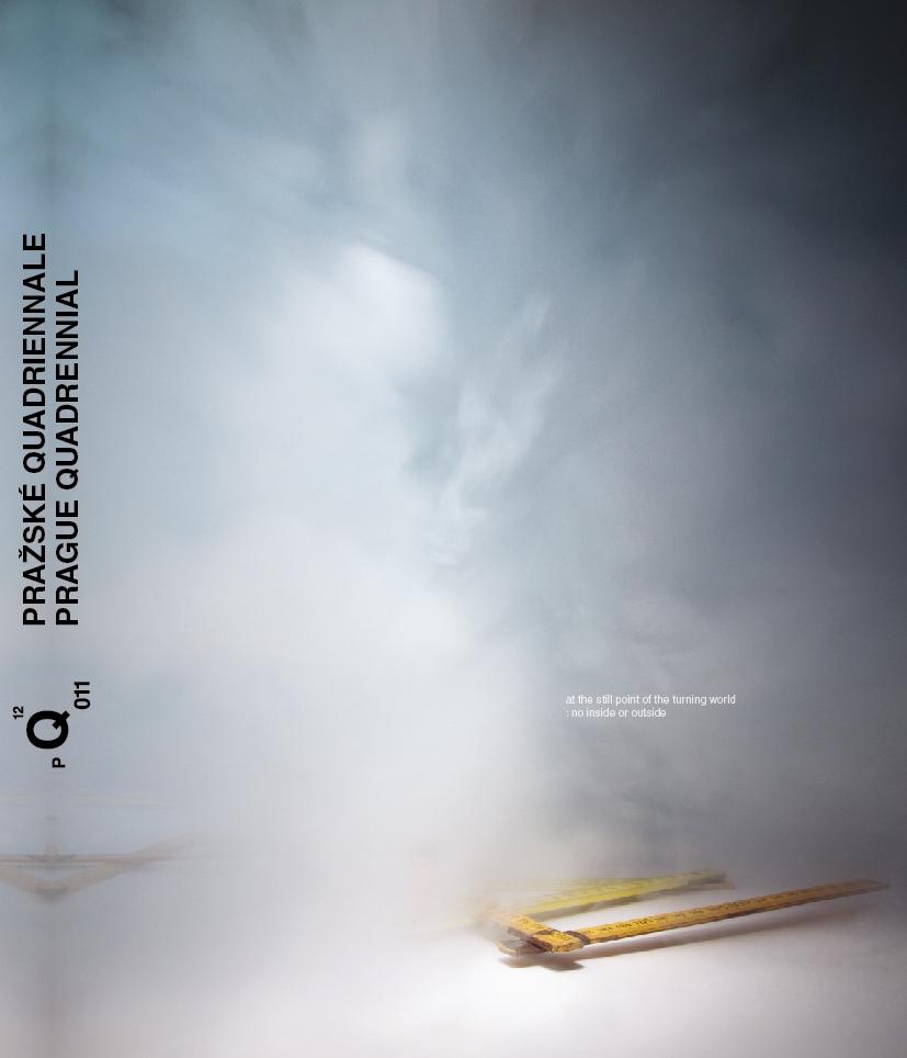 Katalog Pražské Quadriennale 2011 + Intersection: Intimacy And Spectacle Katalog/ Prague Quadrennial 2011 Catalogue + Intersection: Intimacy And Spectacle Catalogue