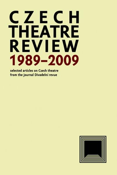 Czech Theatre Review 1989–2009