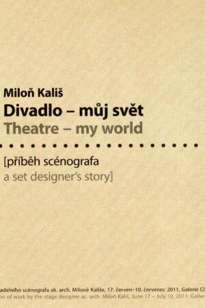 Miloň Kališ: Divadlo – Můj Svět