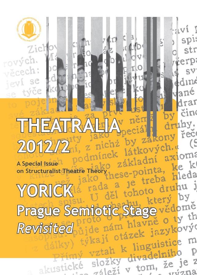 Theatralia 2012/2 – Yorick Prague Semiotic Stage Revisited