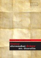 Dejiny Slovenskej Drámy 20. Storočia