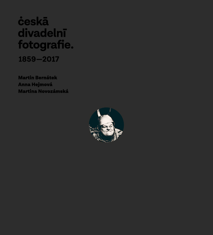 Česká Divadelní Fotografie. 1859–2017