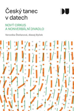 Český Tanec V Datech 4 / Nový Cirkus A Nonverbální Divadlo