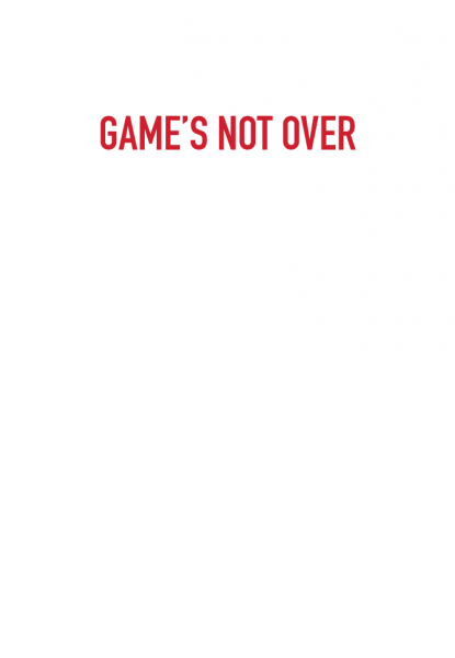 Game's Not Over