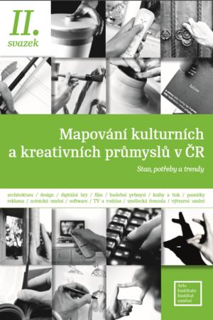 Mapování Kulturních A Kreativních Průmyslů V ČR, II. Svazek