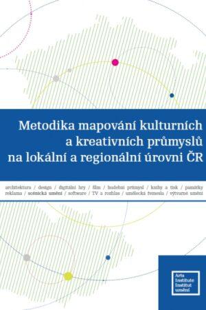 Metodika Mapování Kulturních A Kreativních Průmyslů Na Lokální A Regionální úrovni