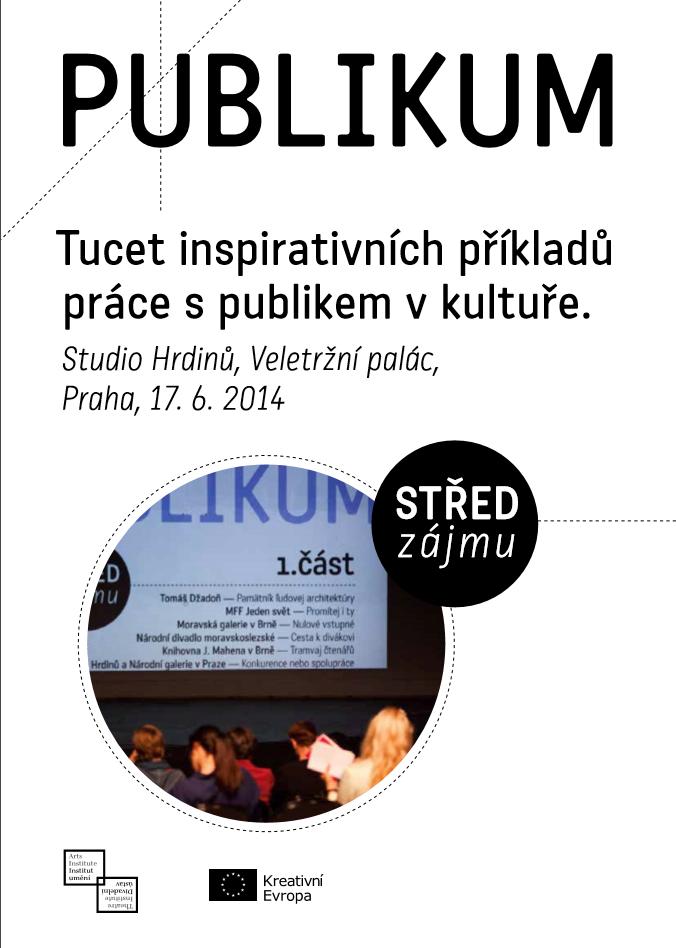 PUBLIKUM – Tucet Inspirativních Příkladů Práce S Publikem V Kultuře