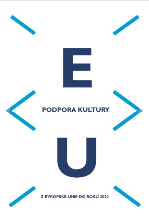 Podpora Kultury Z Evropské Unie Do Roku 2020