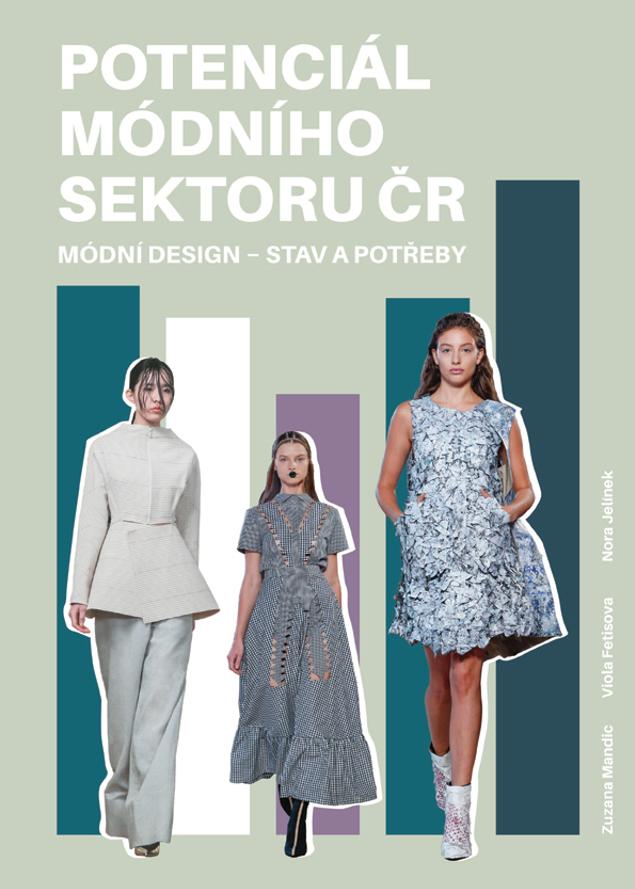 Potenciál Módního Sektoru ČR: Módní Design – Stav A Potřeby