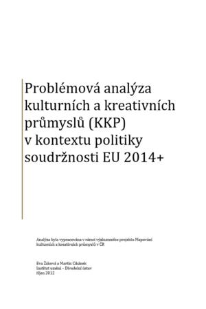 Problémová Analýza Kulturních A Kreativních Průmyslů (KPP) V Kontextu Soudružnosti EU 2014+