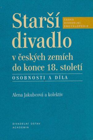 Starší Divadlo V Českých Zemích Do Konce 18. Století