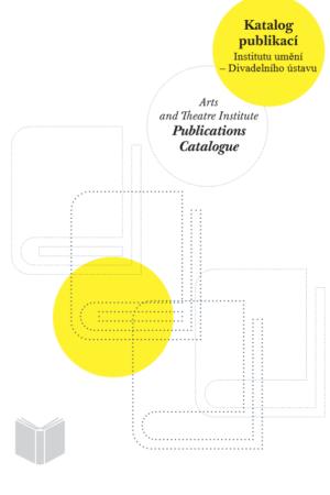 Katalog Publikací Institutu Umění – Divadelního ústavu
