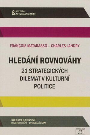 Hledání Rovnováhy: 21 Strategických Dilemat V Kulturní Politice