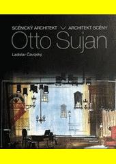 Otto Šujan: Scénický Architekt – Architekt Scény