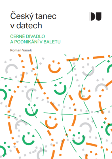 Český Tanec V Datech 5 / Černé Divadlo A Podnikání V Baletu
